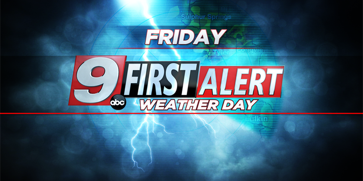 First Alert: Heavy rainfall and isolated, severe storms possible on Friday