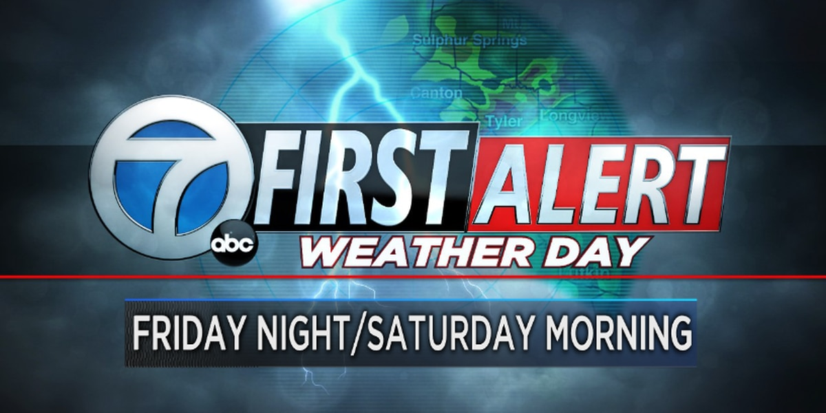 First Alert Weather Day issued for Friday Night/ Saturday Morning