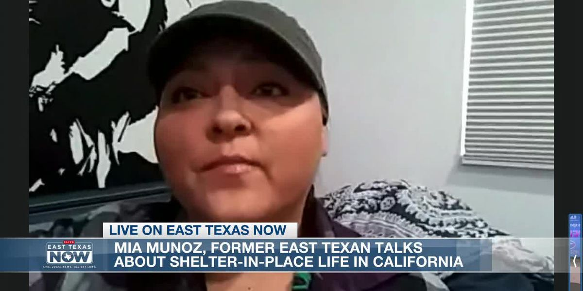 ETN Interview: Former East Texan living in California talks about shelter-in-place
