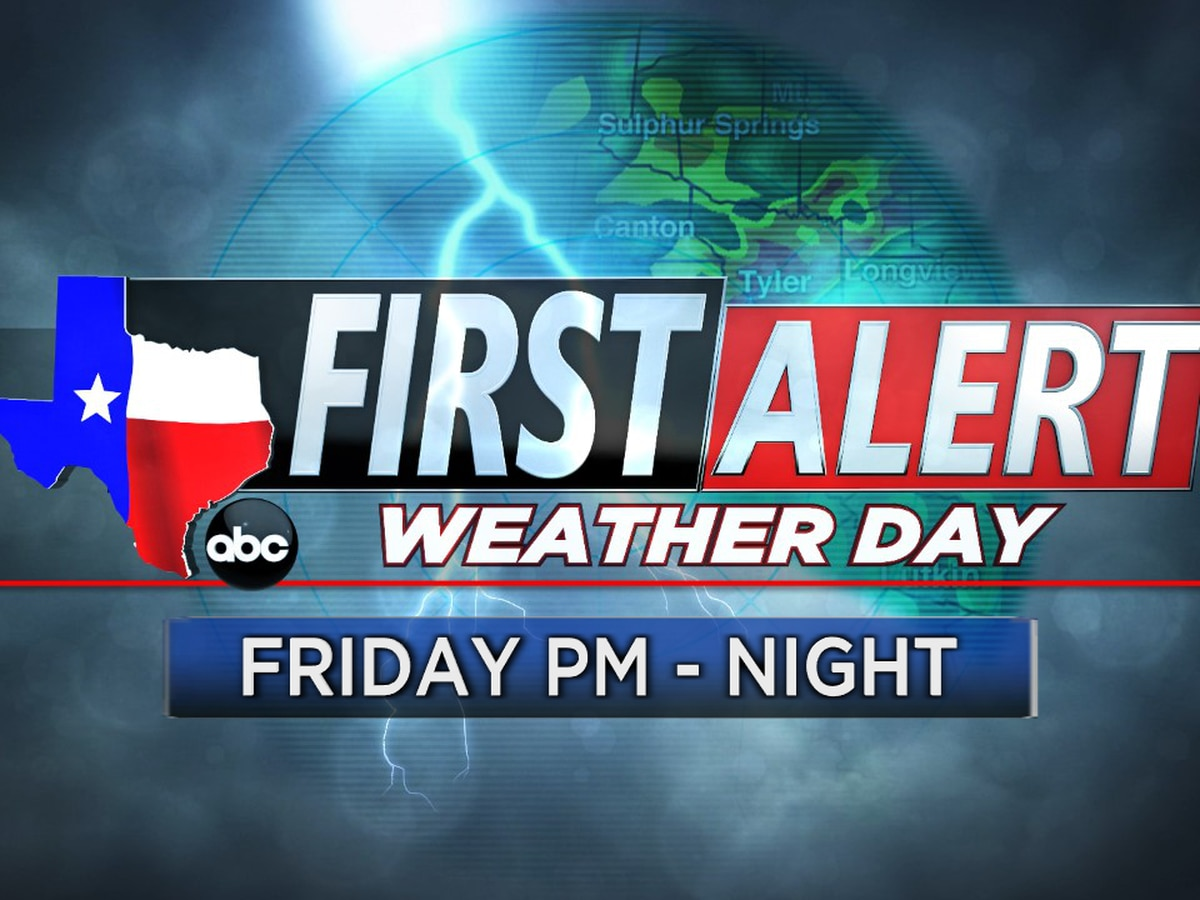 First Alert Weather Day for Friday evening, overnight
