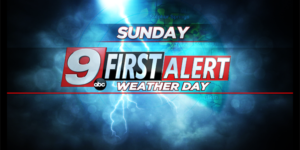 A First Alert Weather Day declared for Sunday
