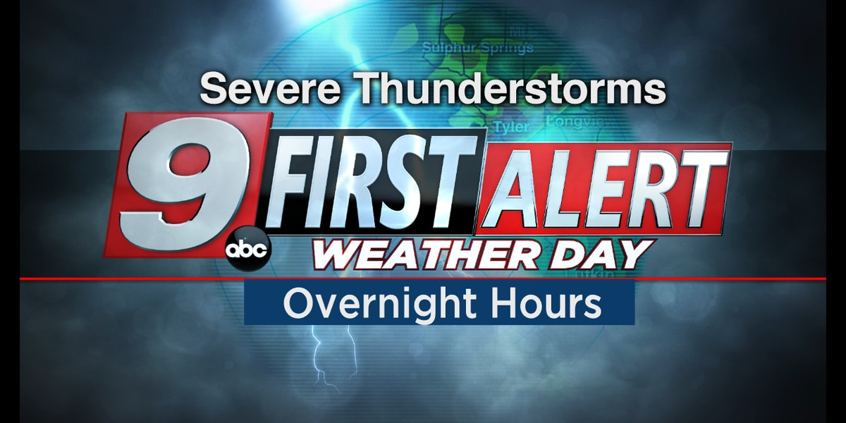 Risk for severe weather remains likely for all of Deep East Texas