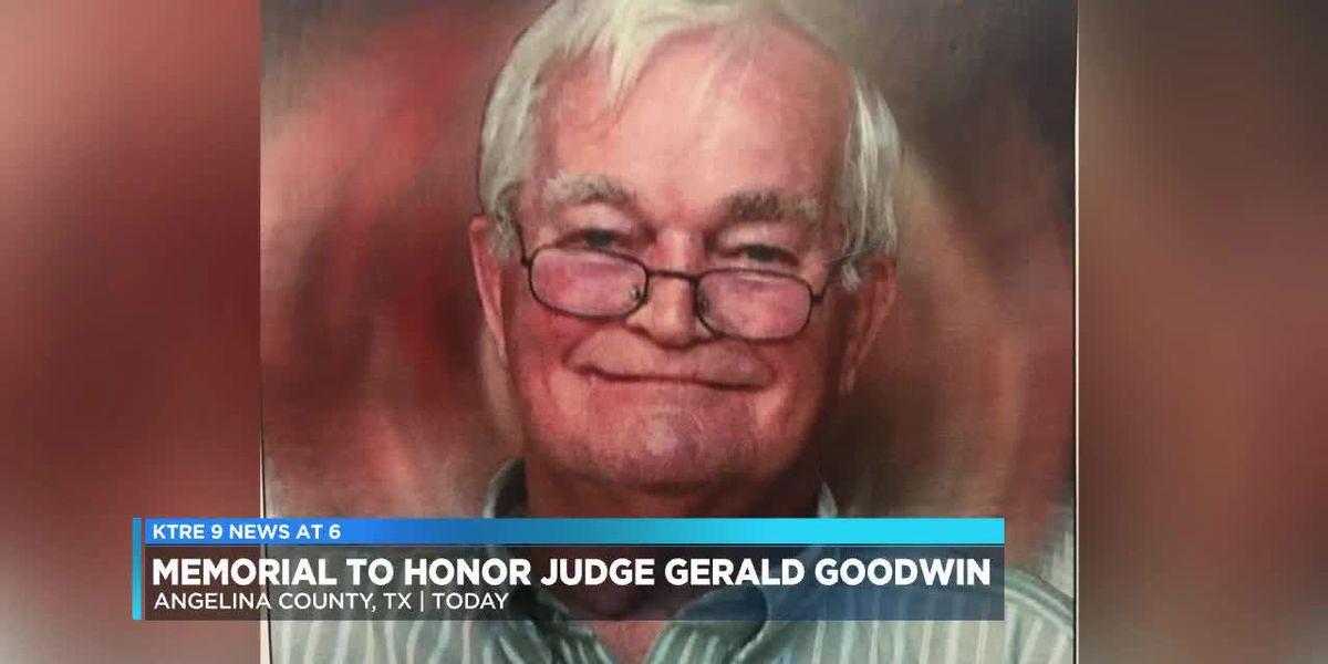 Memorial to be placed to honor late Judge Gerald Goodwin at Angelina County Courthouse