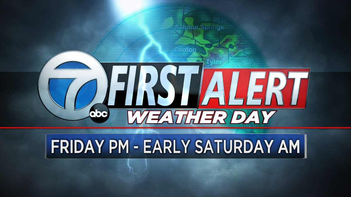 First Alert Weather Day for Friday PM/Saturday AM