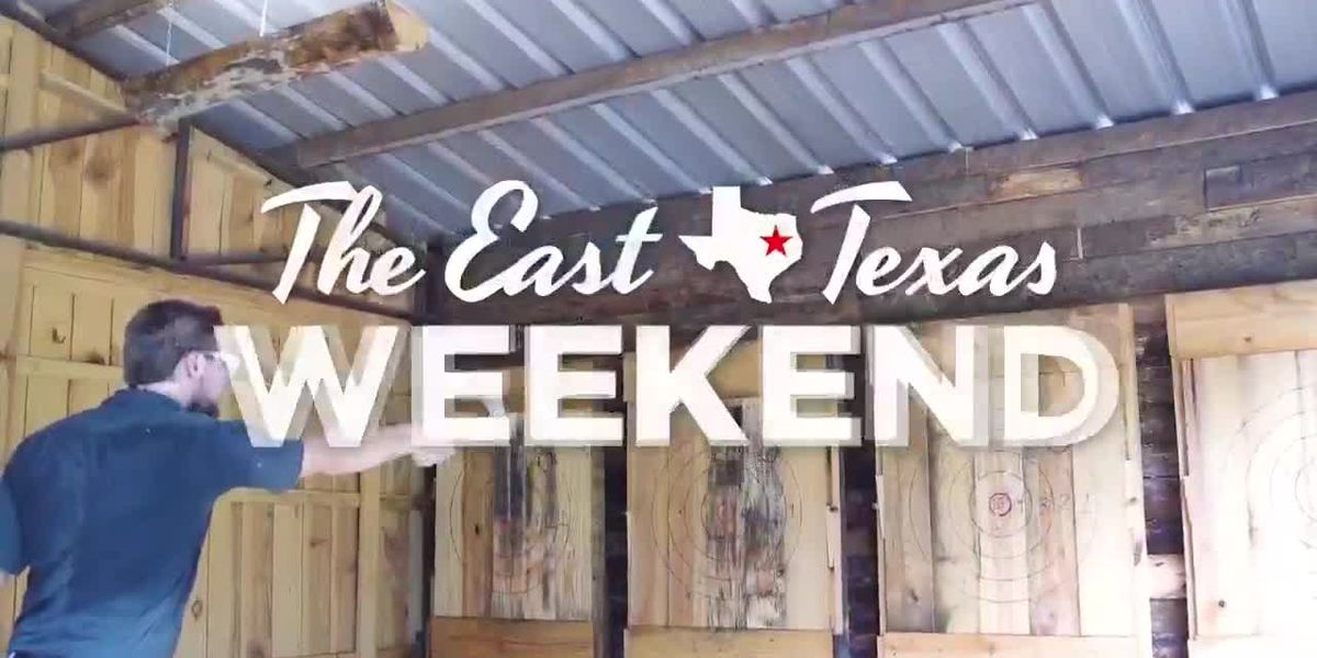 East Texas Weekend: Axe Throwing